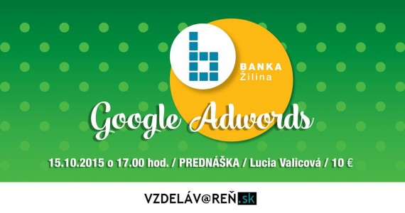 Google Adwords - prednáška Žilina